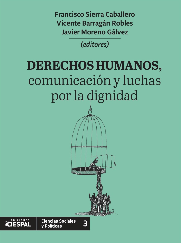 DERECHOS HUMANOS, comunicación y luchas por la dignidad